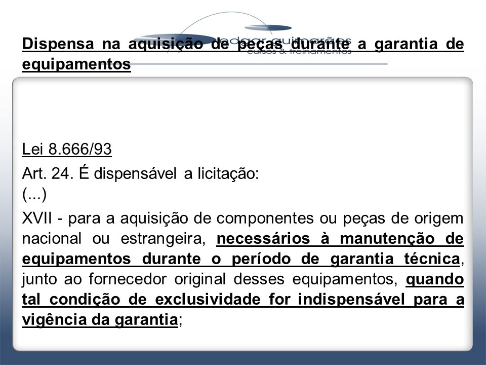 Dispensa na aquisição de peças durante a garantia de equipamentos