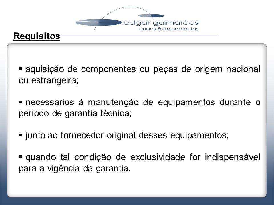 aquisição de componentes ou peças de origem nacional ou estrangeira;
