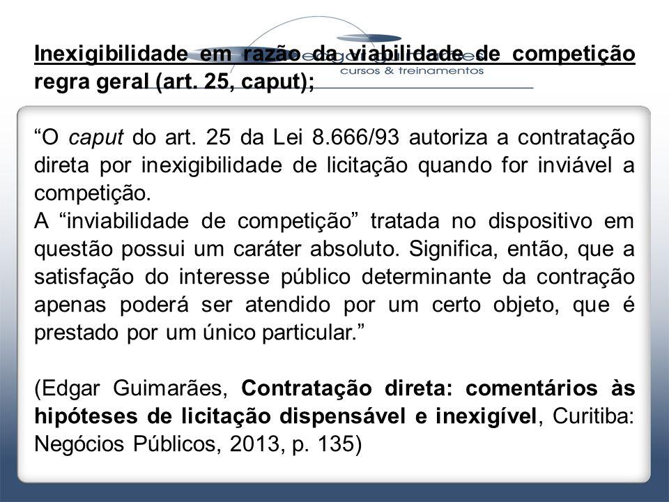 Inexigibilidade em razão da viabilidade de competição regra geral (art