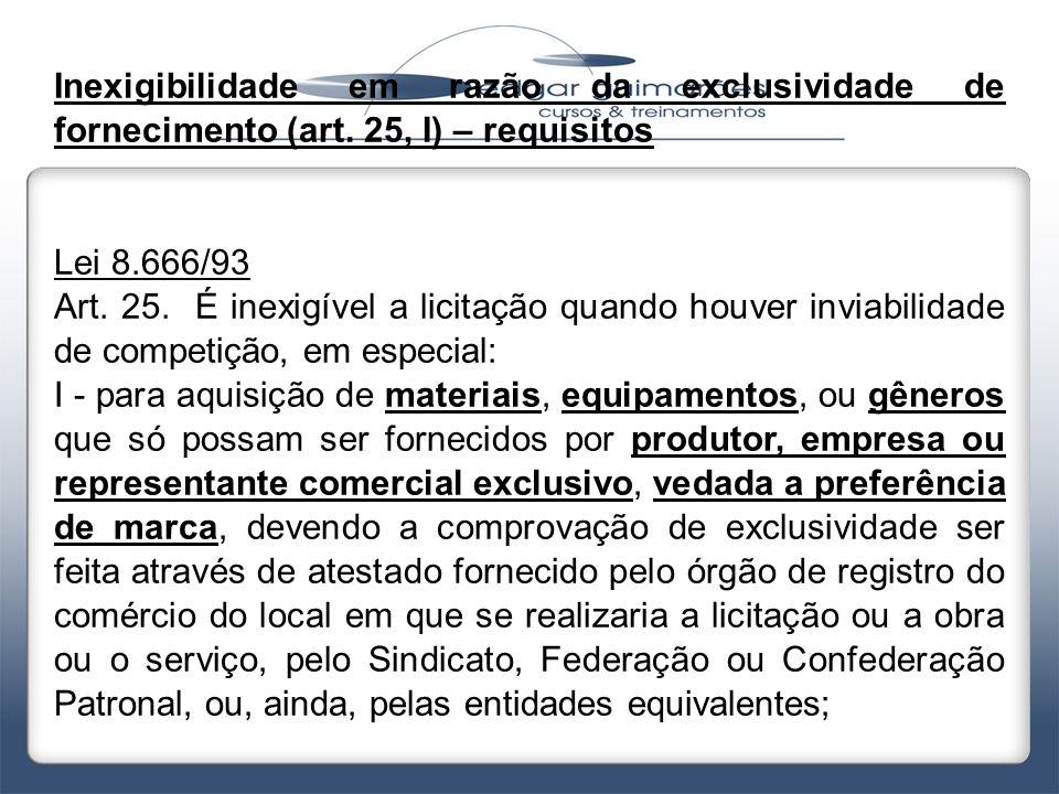 Inexigibilidade em razão da exclusividade de fornecimento (art