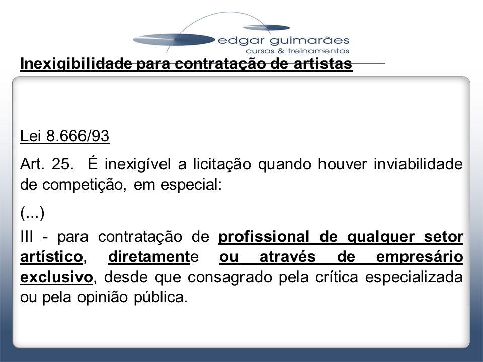 Inexigibilidade para contratação de artistas