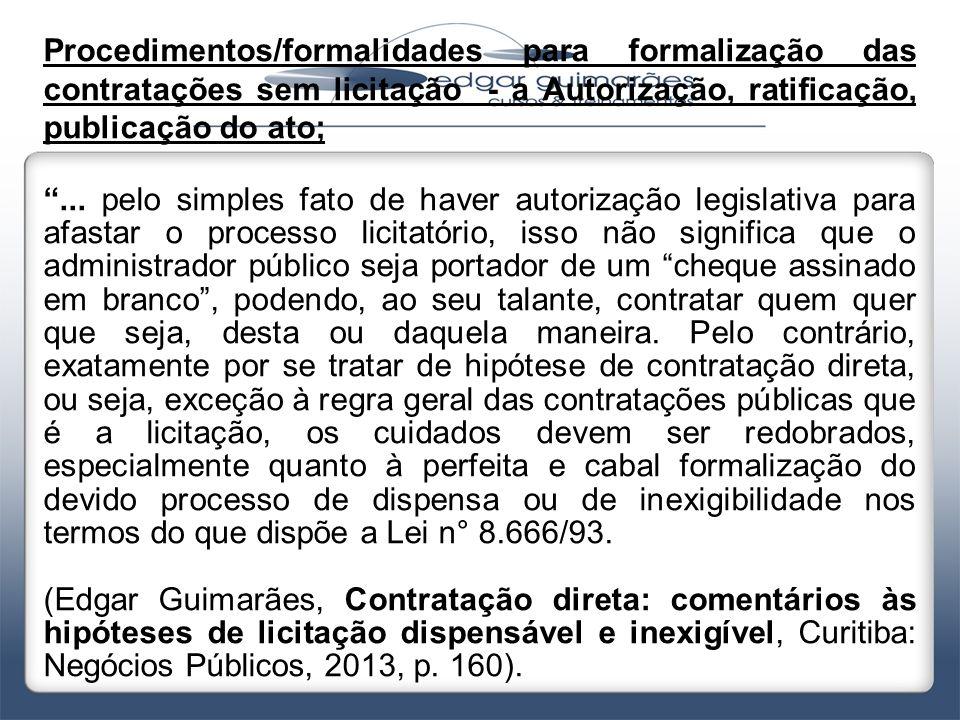 Procedimentos/formalidades para formalização das contratações sem licitação - a Autorização, ratificação, publicação do ato;