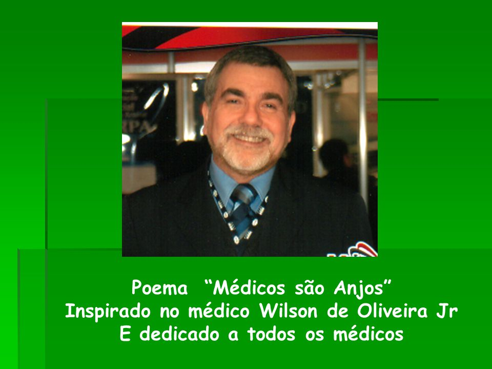 Poema Médicos são Anjos Inspirado no médico Wilson de Oliveira Jr