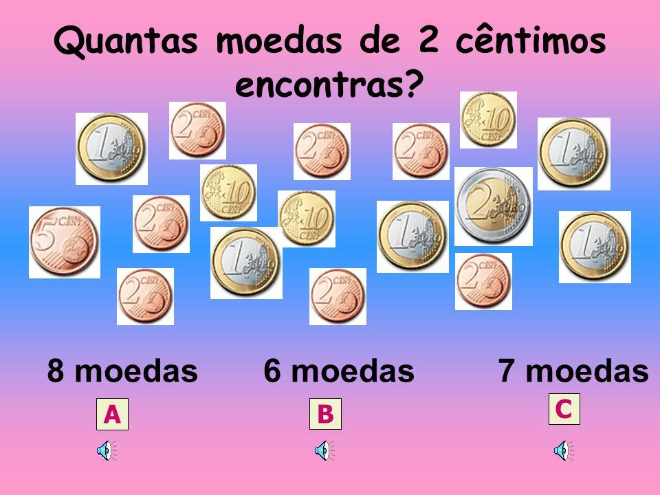Quantas moedas de 2 cêntimos encontras