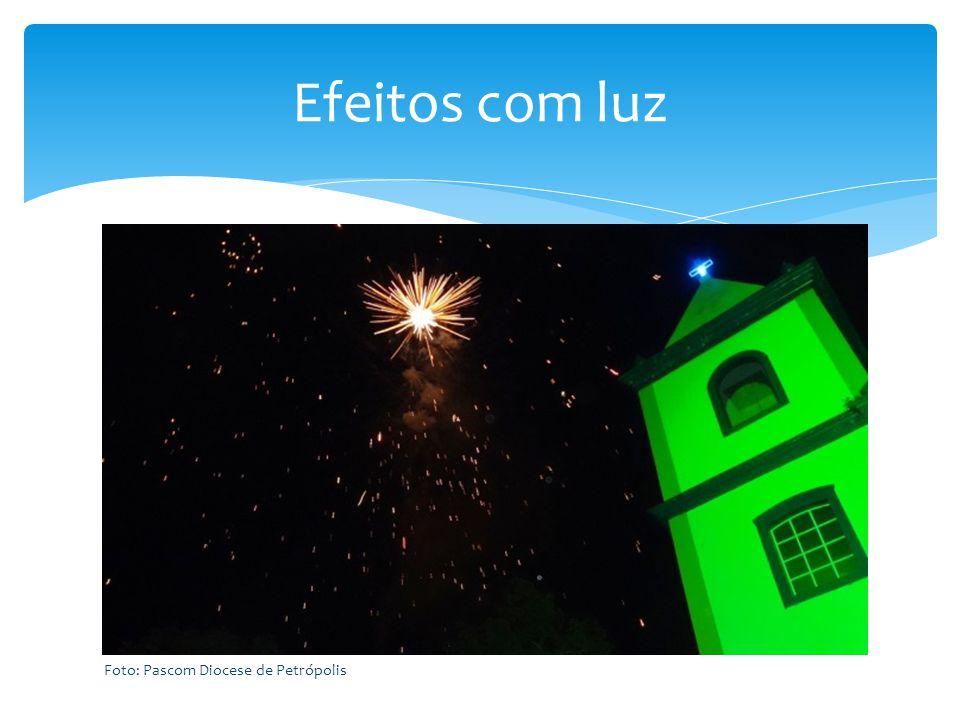 Efeitos com luz Foto: Pascom Diocese de Petrópolis