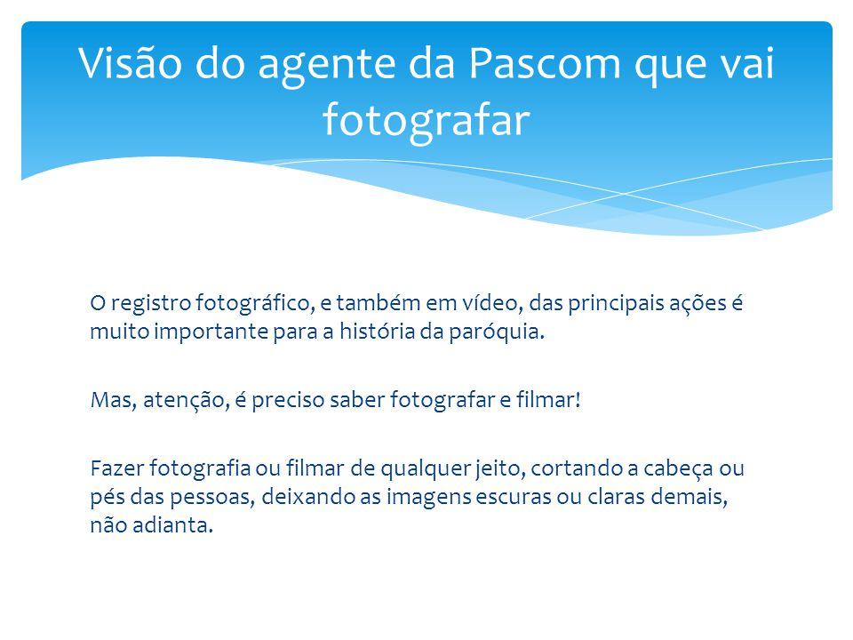 Visão do agente da Pascom que vai fotografar