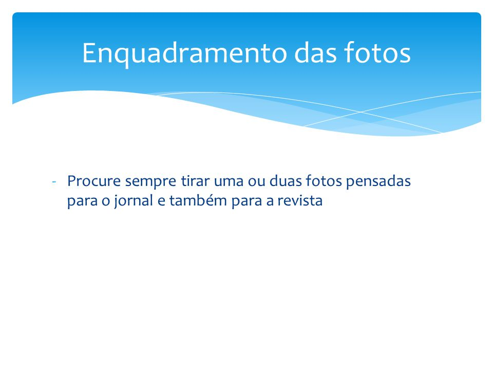 Enquadramento das fotos