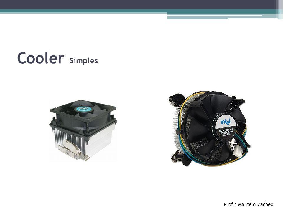 Cooler Simples Prof.: Marcelo Zacheo