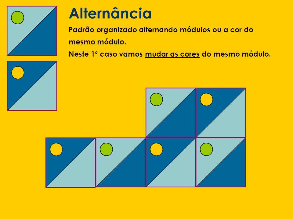 Alternância Padrão organizado alternando módulos ou a cor do mesmo módulo.