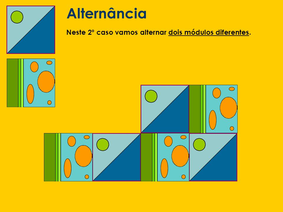 Alternância Neste 2º caso vamos alternar dois módulos diferentes.