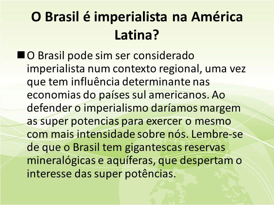 O Brasil é imperialista na América Latina