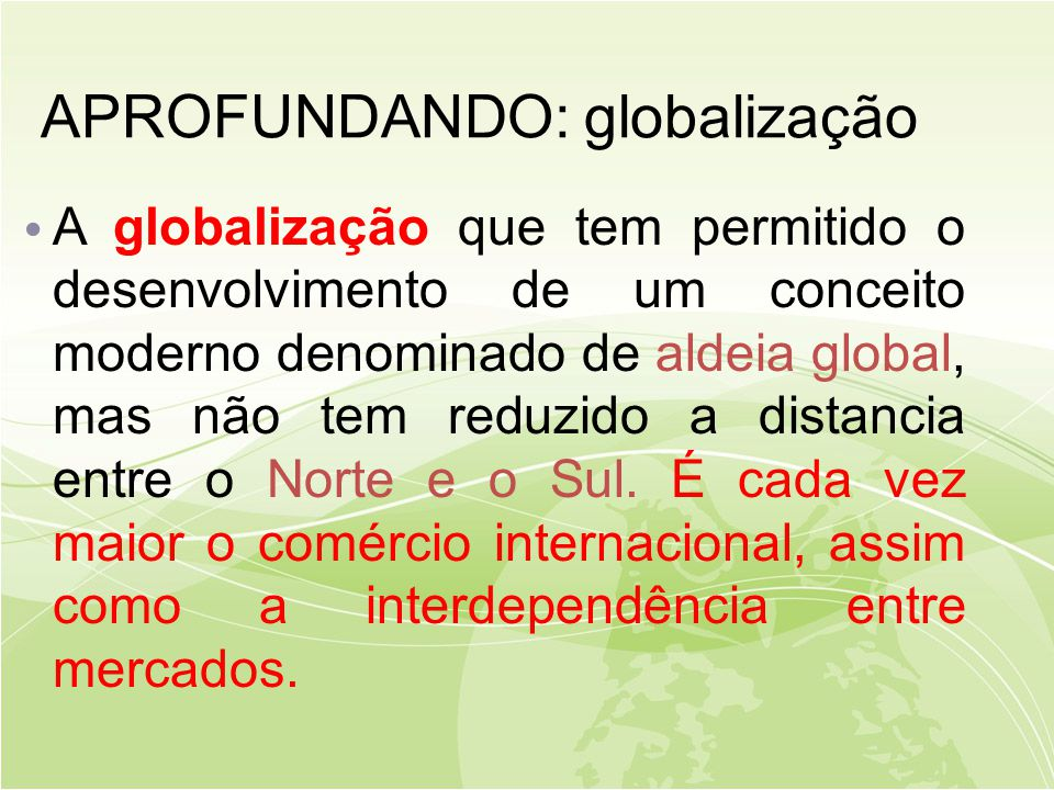 APROFUNDANDO: globalização