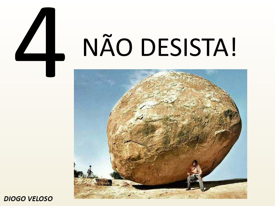 4 NÃO DESISTA! DIOGO VELOSO