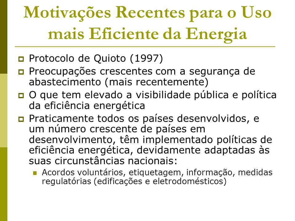 Motivações Recentes para o Uso mais Eficiente da Energia