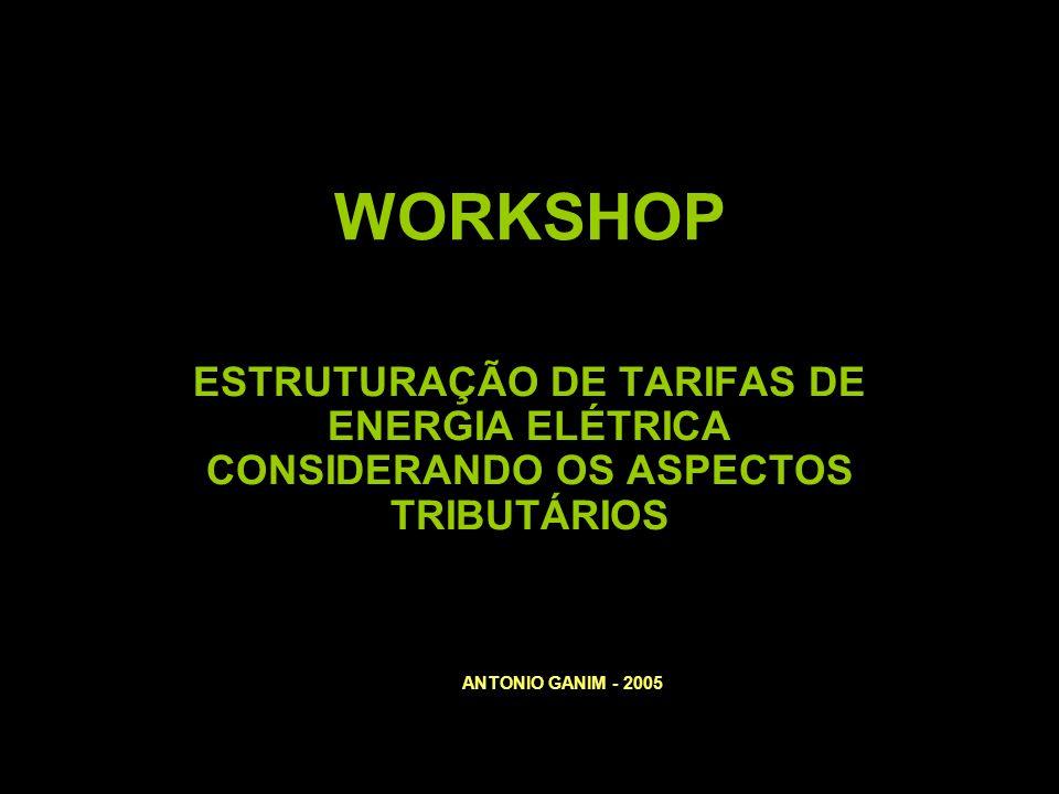 WORKSHOP ESTRUTURAÇÃO DE TARIFAS DE ENERGIA ELÉTRICA CONSIDERANDO OS ASPECTOS TRIBUTÁRIOS.
