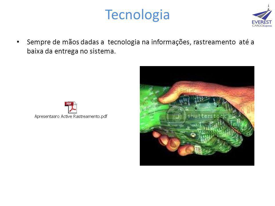 Tecnologia Sempre de mãos dadas a tecnologia na informações, rastreamento até a baixa da entrega no sistema.