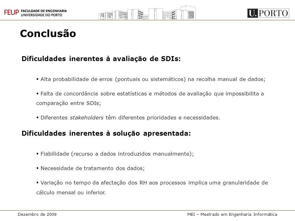 Conclusão Dificuldades inerentes à avaliação de SDIs: