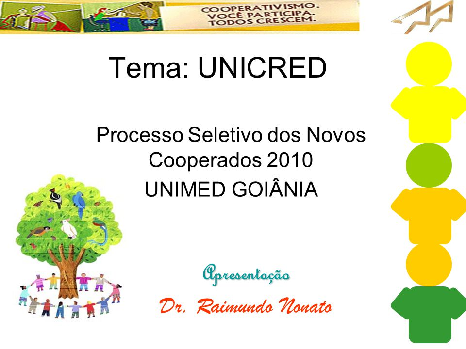 Processo Seletivo dos Novos Cooperados 2010 UNIMED GOIÂNIA