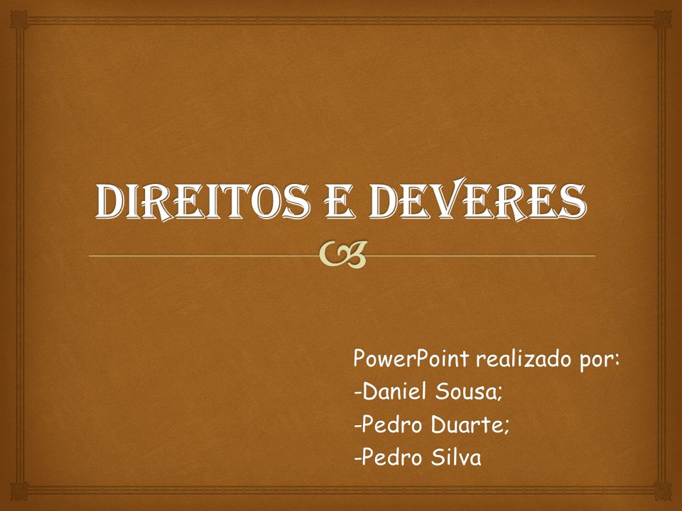 PowerPoint realizado por: -Daniel Sousa; -Pedro Duarte; -Pedro Silva
