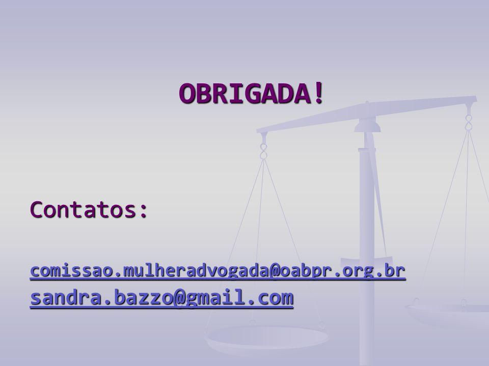 OBRIGADA! Contatos: sandra.bazzo@gmail.com