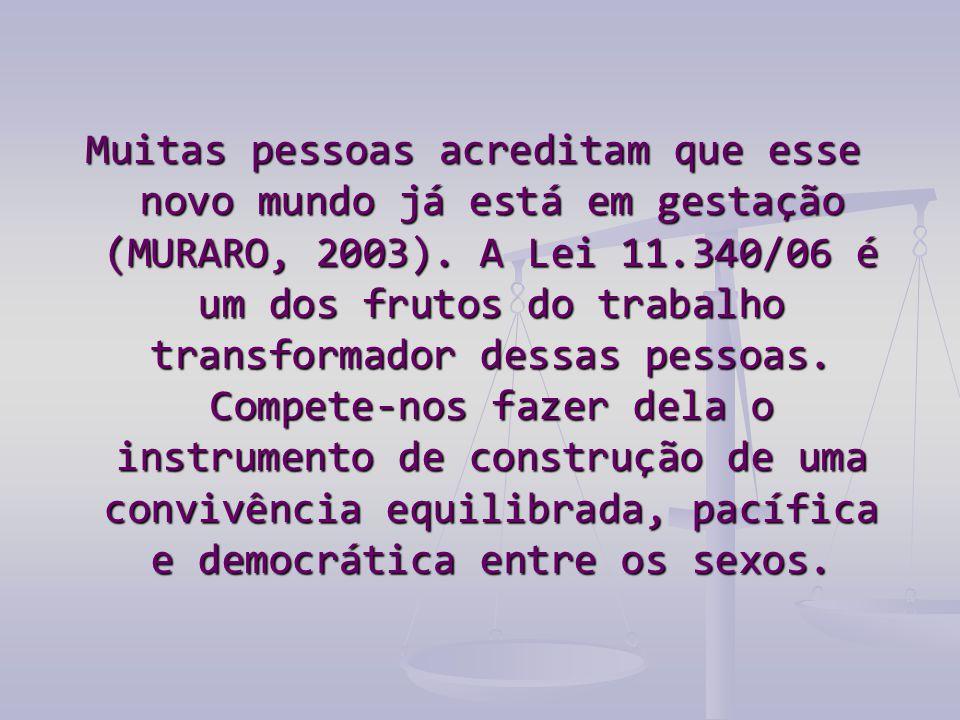 Muitas pessoas acreditam que esse novo mundo já está em gestação (MURARO, 2003).