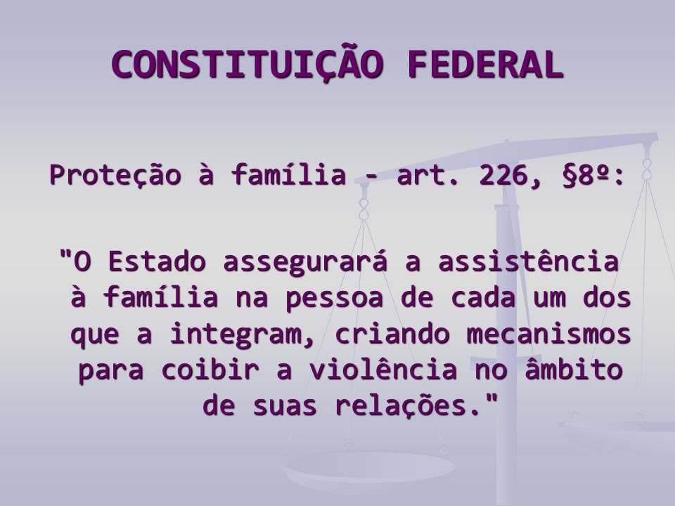 Proteção à família - art. 226, §8º: