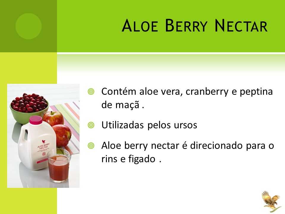 Aloe Berry Nectar Contém aloe vera, cranberry e peptina de maçã .