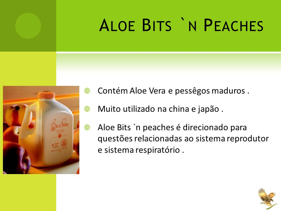 Aloe Bits `n Peaches Contém Aloe Vera e pessêgos maduros .
