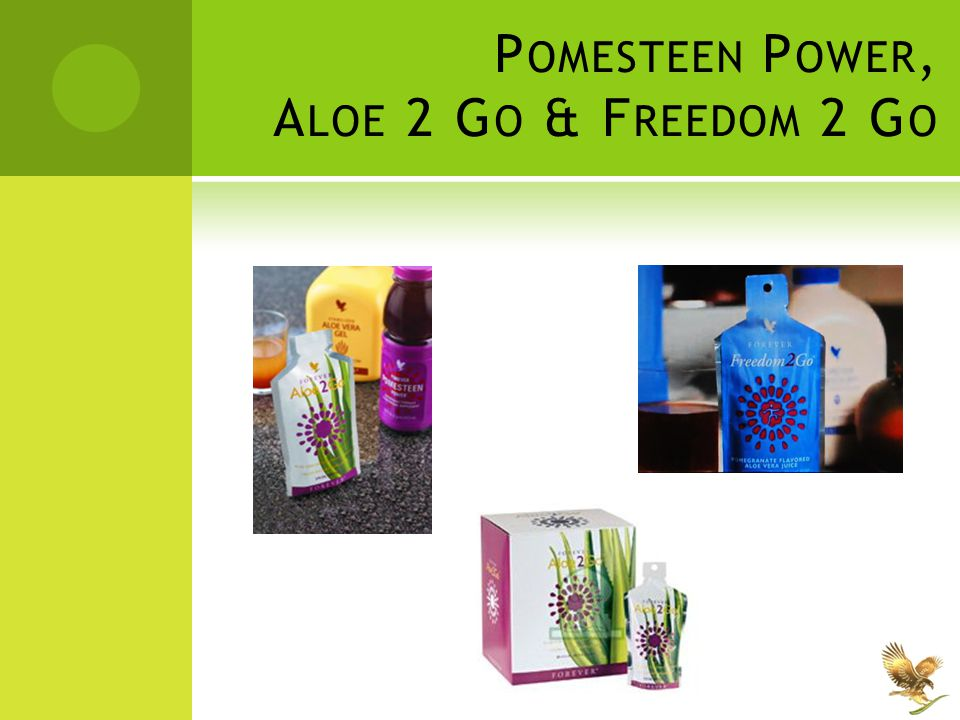 Pomesteen Power, Aloe 2 Go & Freedom 2 Go