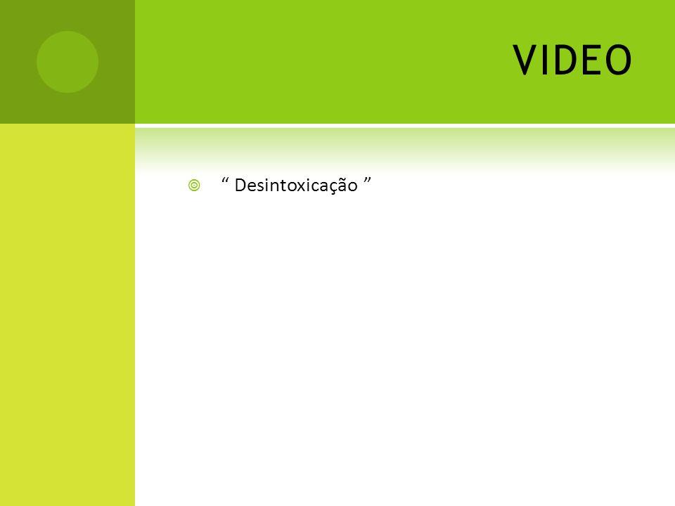 VIDEO Desintoxicação