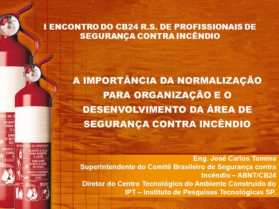 I ENCONTRO DO CB24 R.S. DE PROFISSIONAIS DE SEGURANÇA CONTRA INCÊNDIO