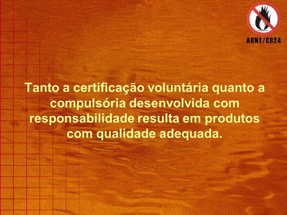 Tanto a certificação voluntária quanto a compulsória desenvolvida com responsabilidade resulta em produtos com qualidade adequada.