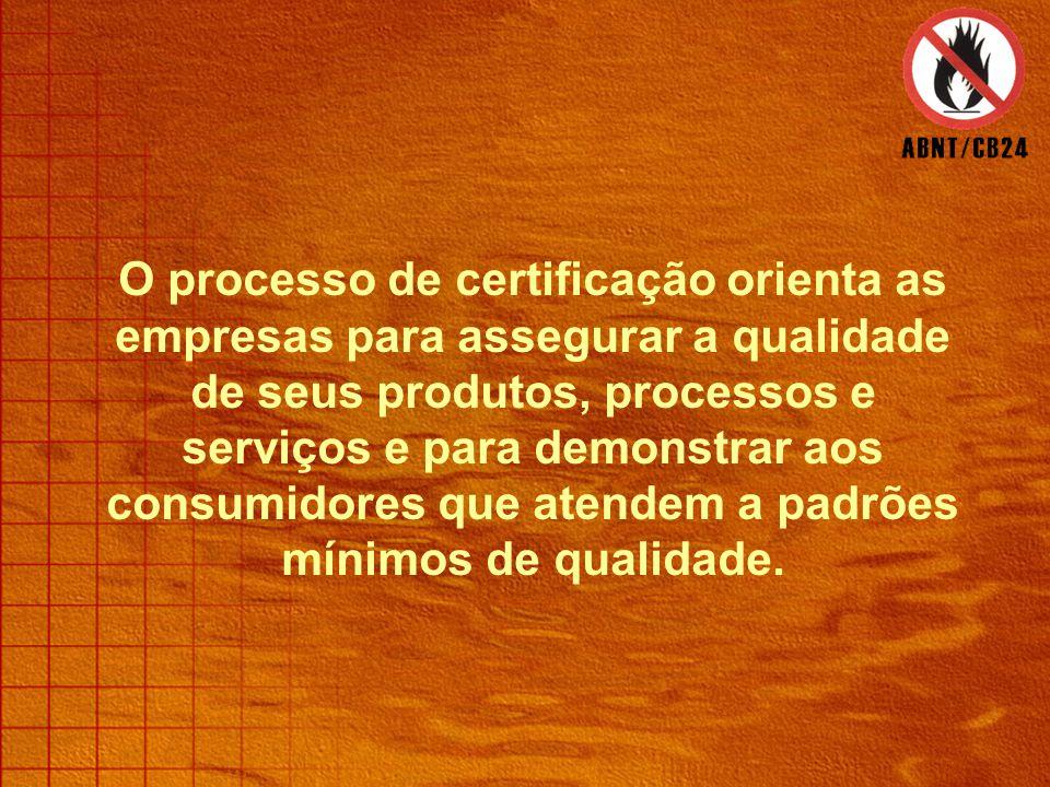O processo de certificação orienta as empresas para assegurar a qualidade de seus produtos, processos e serviços e para demonstrar aos consumidores que atendem a padrões mínimos de qualidade.