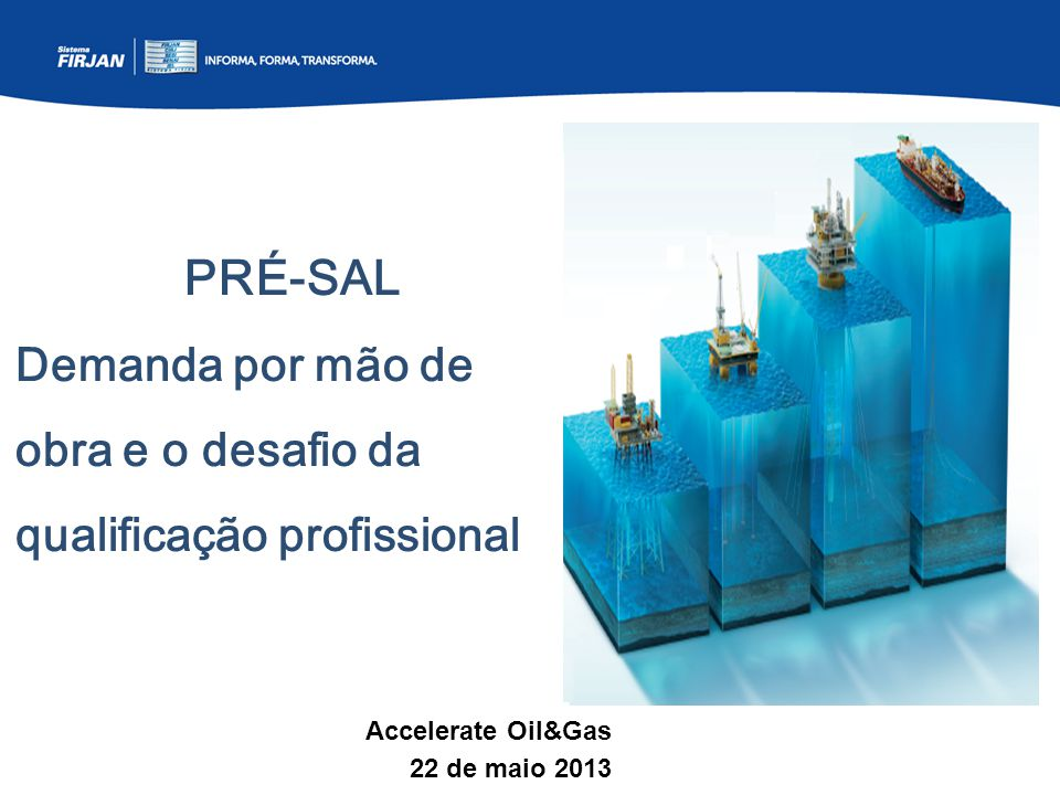 PRÉ-SAL Demanda por mão de obra e o desafio da qualificação profissional