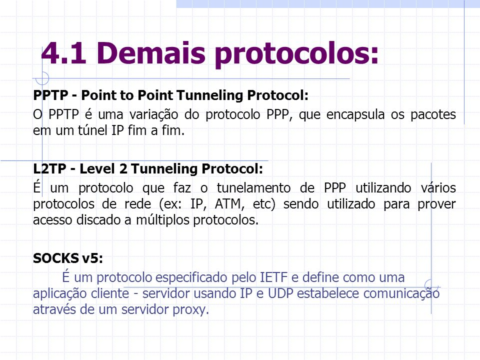 4.1 Demais protocolos: PPTP - Point to Point Tunneling Protocol: