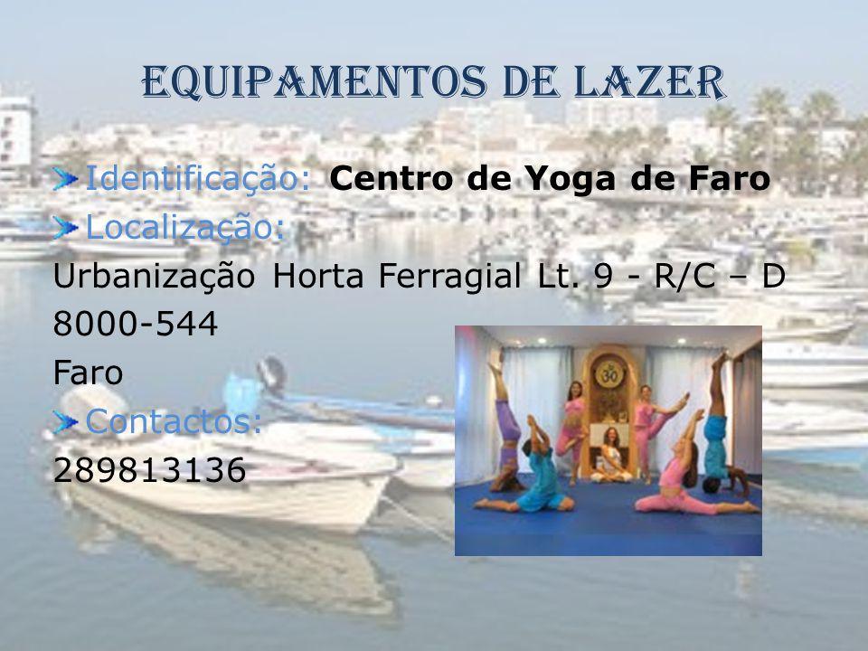 Equipamentos de Lazer Identificação: Centro de Yoga de Faro