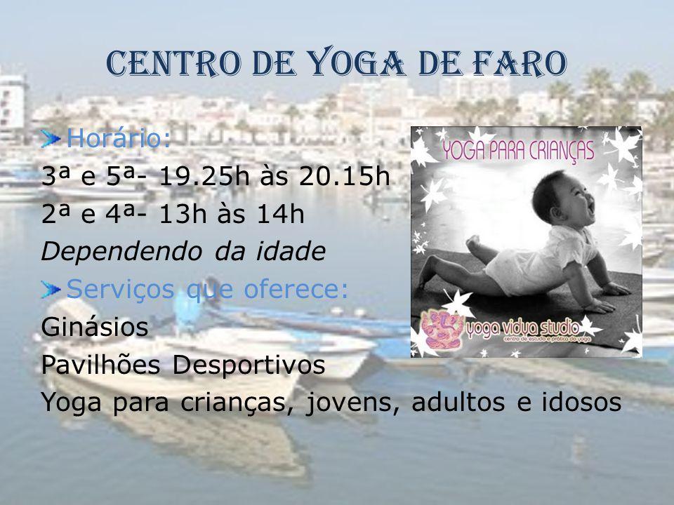 Centro de Yoga de Faro Horário: 3ª e 5ª- 19.25h às 20.15h