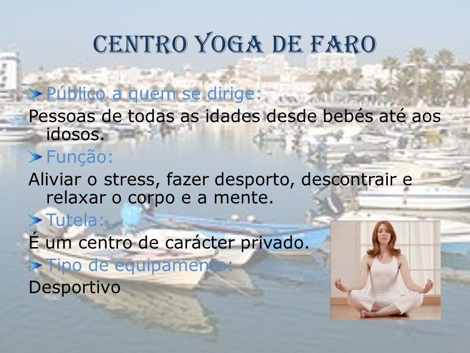 Centro Yoga de Faro Público a quem se dirige: