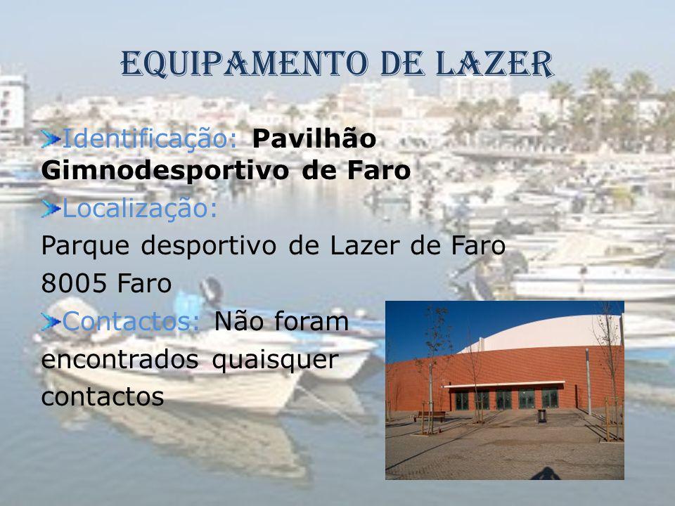 Equipamento de Lazer Identificação: Pavilhão Gimnodesportivo de Faro