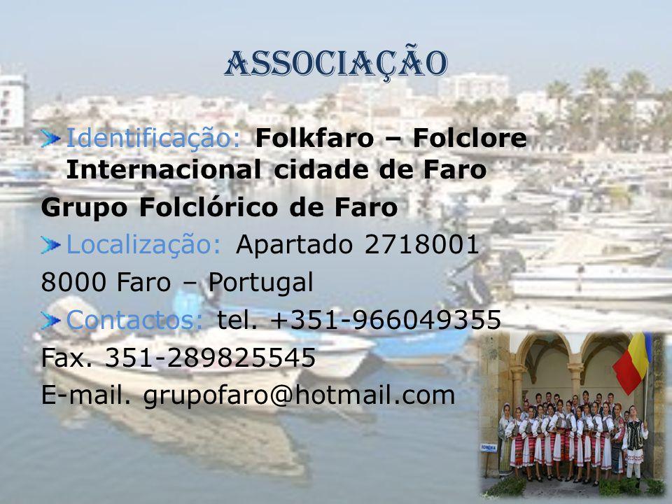 Associação Identificação: Folkfaro – Folclore Internacional cidade de Faro. Grupo Folclórico de Faro.