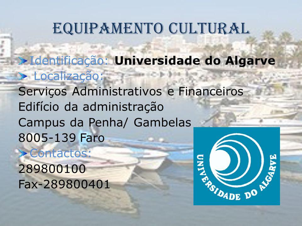 Equipamento Cultural Identificação: Universidade do Algarve