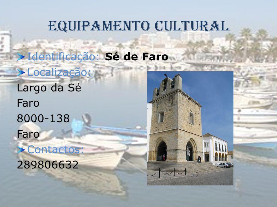 Equipamento Cultural Identificação: Sé de Faro Localização: