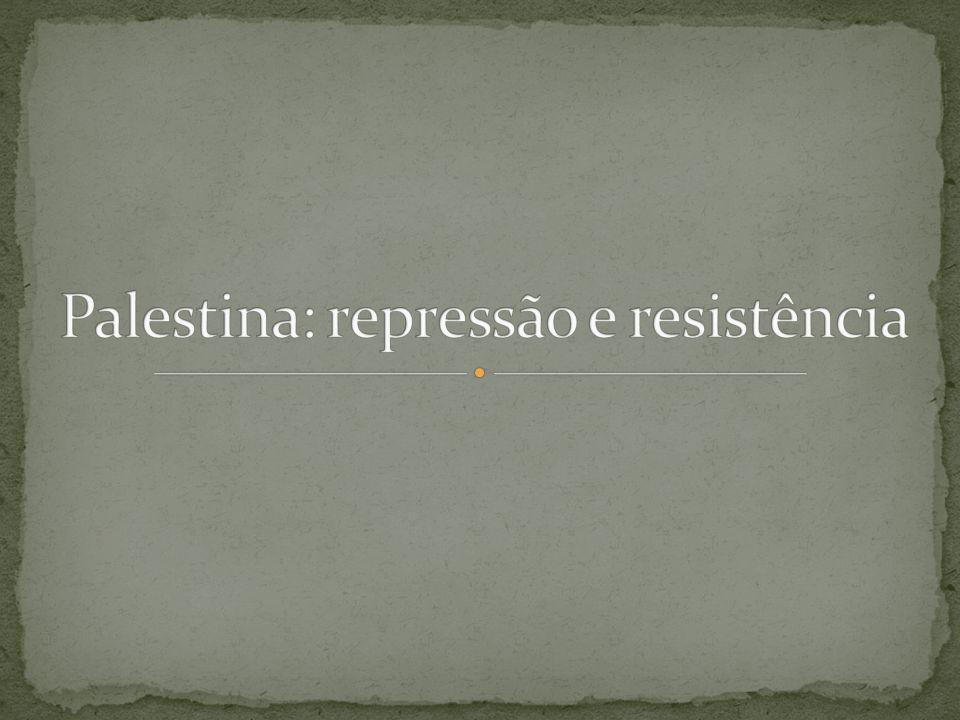 Palestina: repressão e resistência