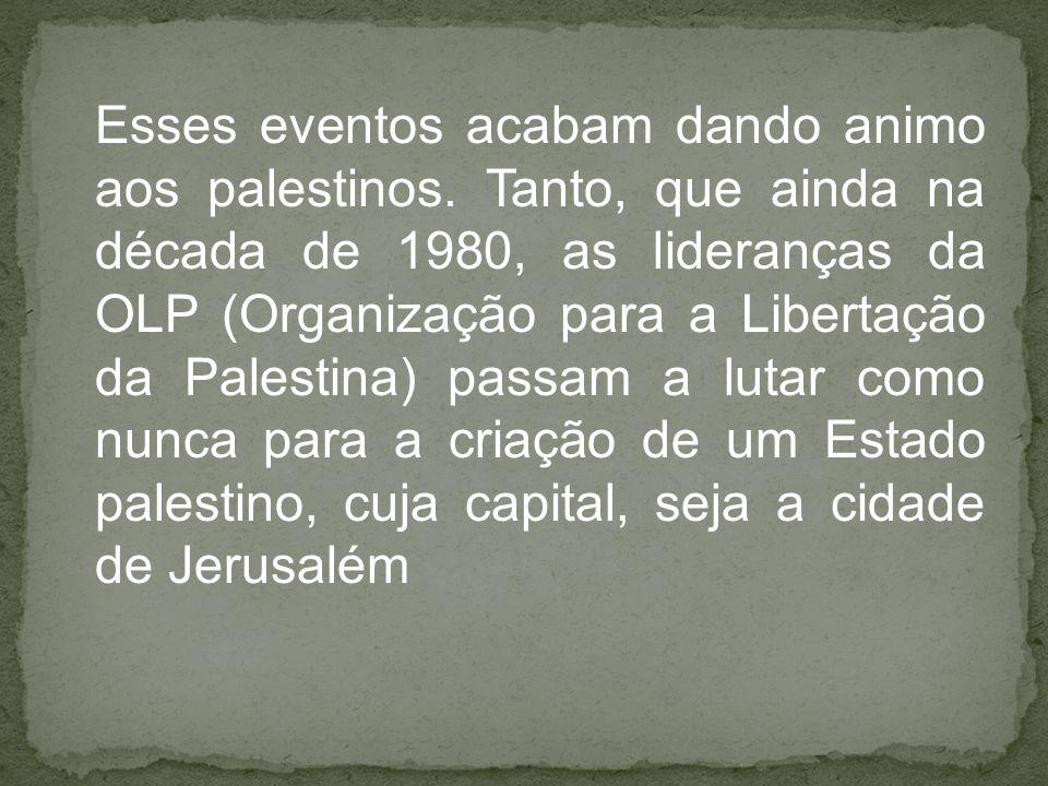 Esses eventos acabam dando animo aos palestinos