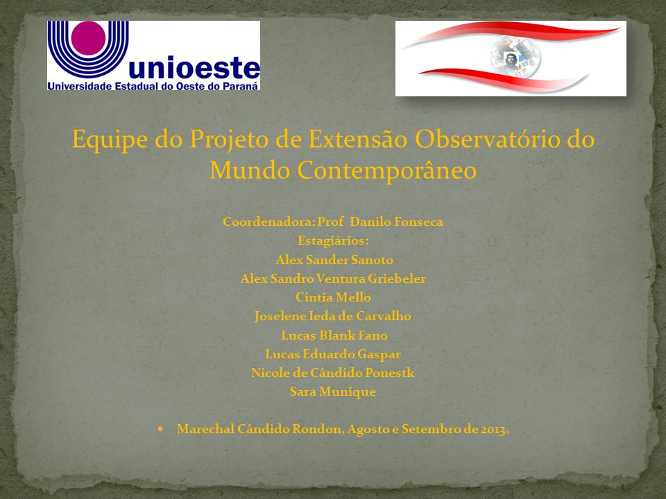 Equipe do Projeto de Extensão Observatório do Mundo Contemporâneo