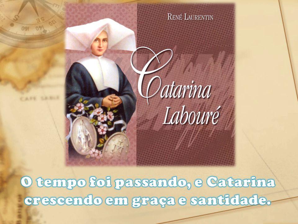 O tempo foi passando, e Catarina crescendo em graça e santidade.