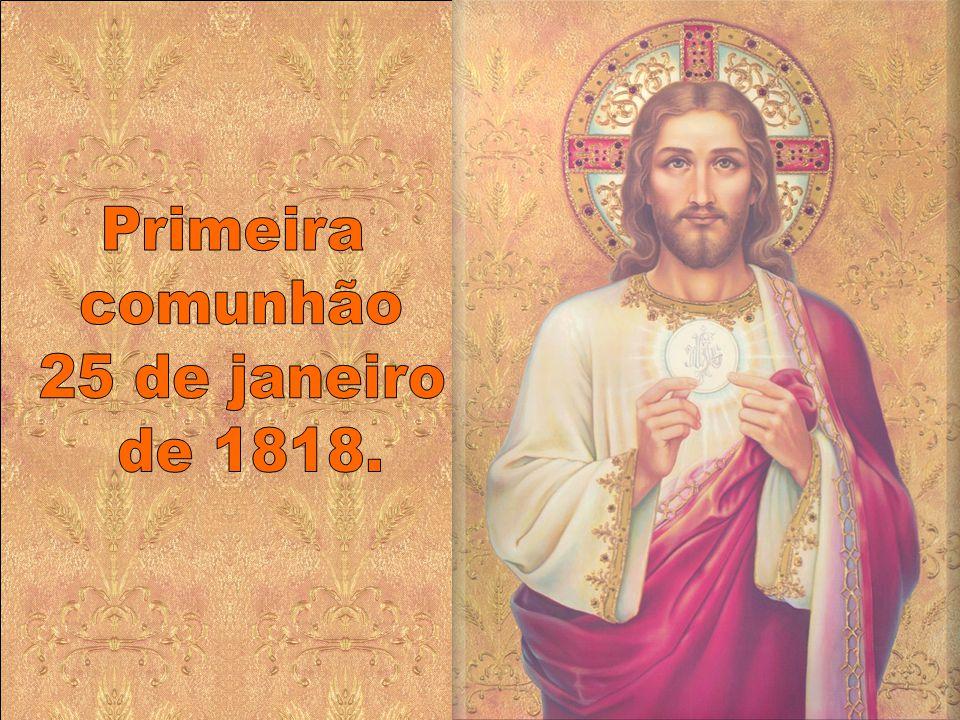 Primeira comunhão 25 de janeiro de 1818.