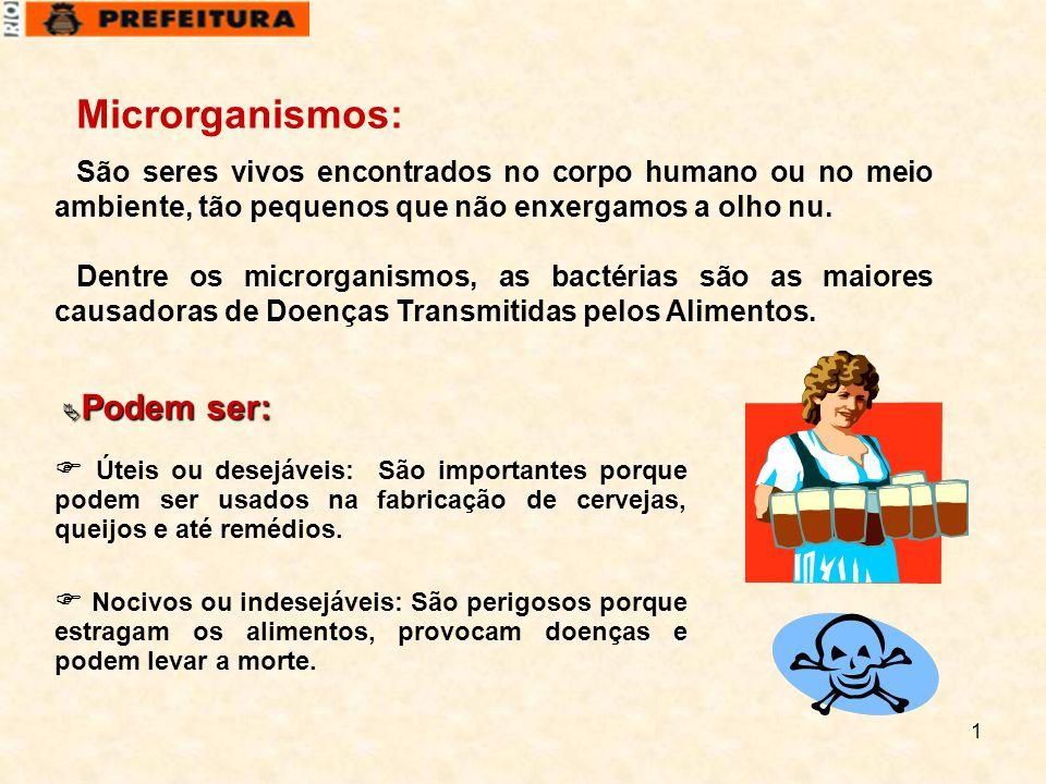 Microrganismos: Podem ser: