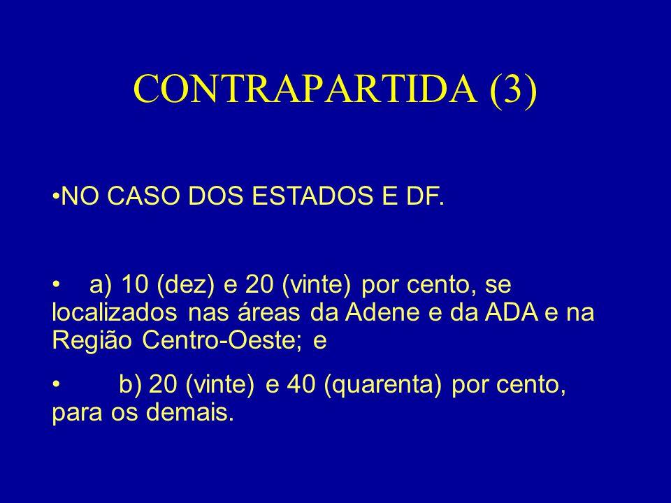 CONTRAPARTIDA (3) NO CASO DOS ESTADOS E DF.