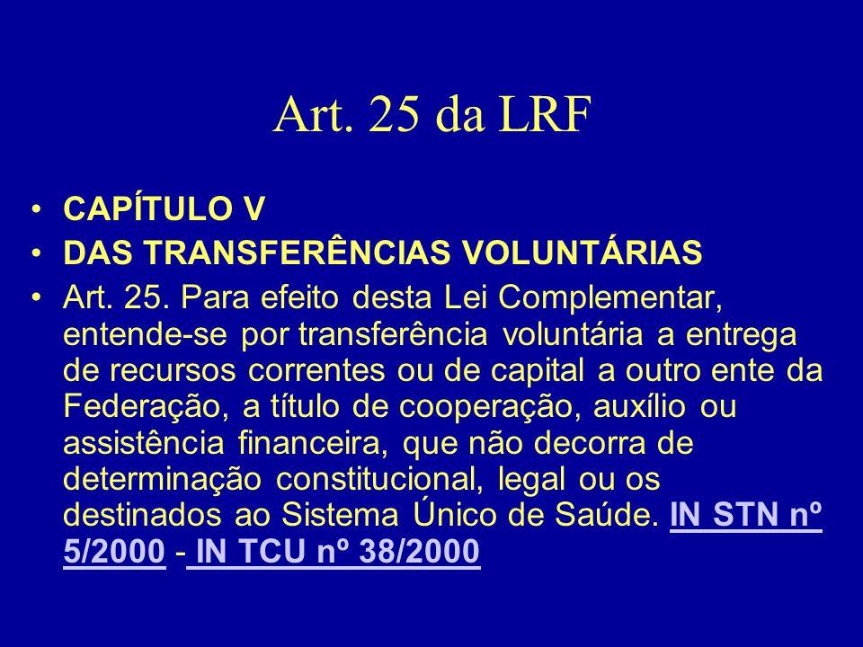 Art. 25 da LRF CAPÍTULO V DAS TRANSFERÊNCIAS VOLUNTÁRIAS